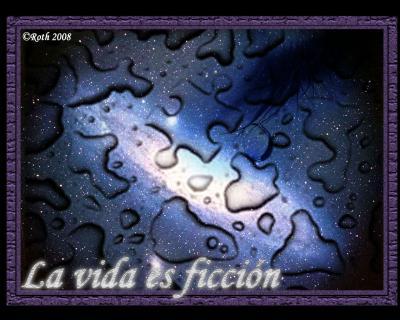 La vida es ficción